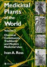 Medicinal Plants of the World Volume 3 Chemical Constituents Traditional and Modern Medicinal Uses