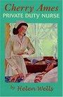 Cherry Ames Private Duty Nurse (Cherry Ames Nurse Stories)