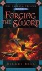 Forging the Sword (Farsala Trilogy, Bk 3)