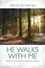 He Walks with Me Enjoying the Abiding Presence of God