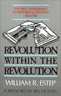 Revolution Within the Revolution The First Amendment in Historical Context 1612-1789