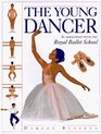 The Young Dancer: In Association with the Royal Ballet School