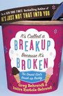 It's Called a Break-up Because It's Brok
