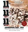 Eleventh Month, Eleventh Day, Eleventh Hour : Armistice Day, 1918 World War I and Its Violent Climax