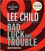 Bad Luck and Trouble (Jack Reacher, Bk 11) (Audio CD) (Abridged)