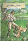 Abraham Lincoln An Adventure in Courage