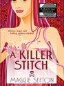 A Killer Stitch (Knitting Mystery, Bk 4) (Large Print)