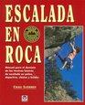 Escalada En Roca Manual Para El Dominio De Las Tecnicas Basicas