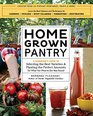 Homegrown Pantry A Gardener's Guide to Selecting the Best Varieties  Planting the Perfect Amounts for What You Want to Eat Year Round