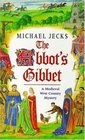 The Abbot's Gibbet (Medieval West Country Mystery, Bk 5)