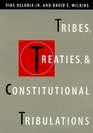 Tribes Treaties and Constitutional Tribulations
