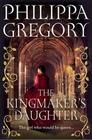 The Kingmaker's Daughter (Cousins' War, Bk 4)