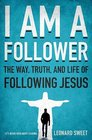 I AM A FOLLOWER: The Way, Truth, and Life of Following Jesus