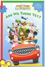 Are We There Yet?: Early Reader (Disney's Mickey Mouse Club)