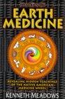 Earth Medicine: Revealing Hidden Teachings of the Native American Medicine Wheel (Earth Quest)