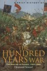 A Brief History of the Hundred Years War The English in France 1337-1453