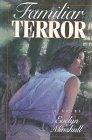 Familiar Terror A Novel