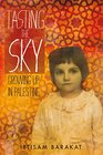 Tasting the Sky A Palestinian Childhood