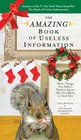 The Amazing Book of Useless Information  More Things You Didn't Need to Know But Are About to Find Out