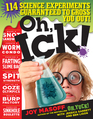 Oh Ick 117 Science Experiments Guaranteed to Gross You Out