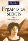My Story Pyramid of Secrets Nebka Giza Egypt 2517 BC