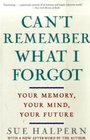 Can't Remember What I Forgot Your Memory Your Mind Your Future
