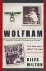 Wolfram The Boy Who Went to War
