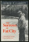 The Sorrows of Fat City A Selection of Literary Essays and Reviews