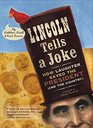 Lincoln Tells a Joke How Laughter Saved the President