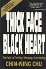 Thick Face Black Heart Thriving Winning and Succeeding in Life's Every Endeavor