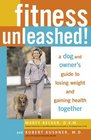 Fitness Unleashed  A Dog and Owner's Guide to Losing Weight and Gaining Health Together