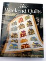 More Weekend Quilts 19 Classic Quilts to Make With Shortcuts and Quick Techniques