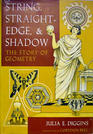 String, Straightedge and Shadow: The Story of Geometry