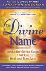 The Divine Name Invoke the Sacred Sound That Can Heal and Transform
