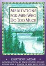 Meditations for Men Who Do Too Much