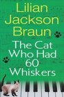 The Cat Who Had 60 Whiskers (Cat Who...Bk 29) (Large Print)