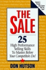 The Sale 25 High Performance Selling Skills to Master Before Your Competitors Do