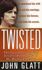 Twisted The Secret Desires and Bizarre Double Life of Dr Richard Sharpe