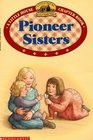 Pioneer Sisters (Little House Chapter Book: Laura, Bk 2)