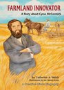 Farmland Innovator A Story About Cyrus Mccormick