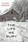 The Life We Bury (Detective Max Rupert, Bk 1)