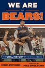 We Are the Bears The Oral History of the Chicago Bears