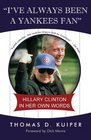 I've Always Been a Yankees Fan: Hillary Clinton in Her Own Words