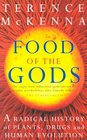 Food of the Gods A Radical History of Plants Drugs and Human Evolution