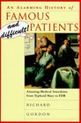 An Alarming History of Famous and Difficult Patients: Amusing Medical Anecdotes from Typhoid Mary to FDR