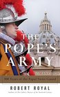 The Pope's Army 500 Years of the Papal Swiss Guard