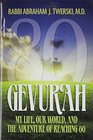 Gevurah My Life Our World and the Adventure of Reaching 80