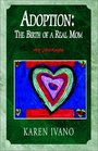 Adoption: The Birth of a Real Mom, My Journal