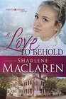A Love to Behold (Forever Freedom Series)