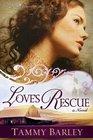 Love's Rescue (Sierra Chronicles, Bk 1)